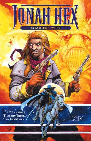 Jonah Hex: Shadows West by Joe Lansdale