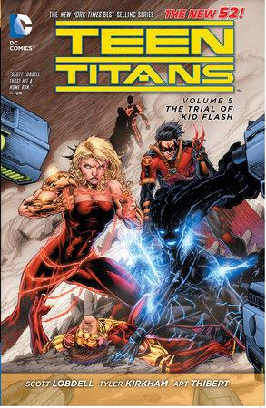 Teen Titans Vol. 5: The Trial of Kid Flash (The New 52) by Scott Lobdell