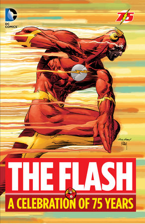 The Flash: A Celebration of 75 years by Gardner Fox and Geoff Johns