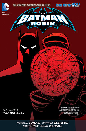 Batman and Robin Vol. 5: The Big Burn (The New 52) by Peter J. Tomasi