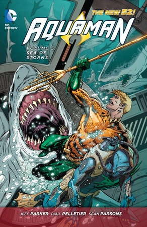 Aquaman Vol. 5: Sea of Storms (The New 52) by Jeff Parker