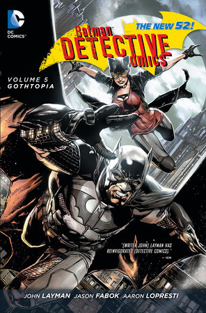 Batman: Detective Comics Vol. 5: Gothtopia (The New 52) by John Layman
