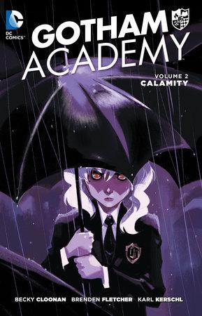Gotham Academy Vol. 2: Calamity by Becky Cloonan and Brenden Fletcher