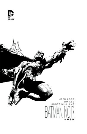 Batman Noir: Hush by Jeph Loeb