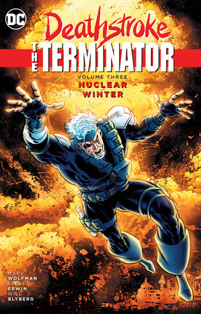 Deathstroke, The Terminator Vol. 3: Nuclear Winter by Marv Wolfman