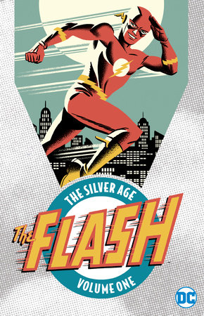 The Flash: The Silver Age Vol. 1 by Robert Kanigher