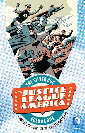 Justice League of America: The Silver Age Vol. 1 by Various