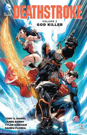 Deathstroke Vol. 2: God Killer by Tony S. Daniel