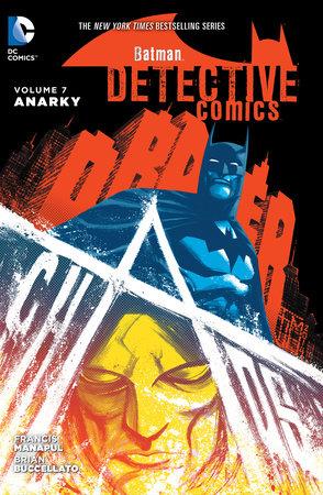Batman: Detective Comics Vol. 7: Anarky by Brian Buccellato and Francis Manapul