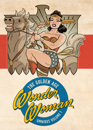 Wonder Woman: The Golden Age Omnibus Vol. 1 by Various