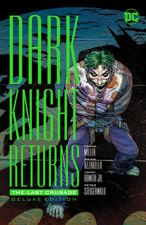 The Dark Knight Returns: The Last Crusade by Frank Miller and Brian Azzarello