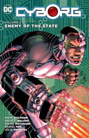 Cyborg Vol. 2: Enemy of the State by David F. Walker and Marv Wolfman