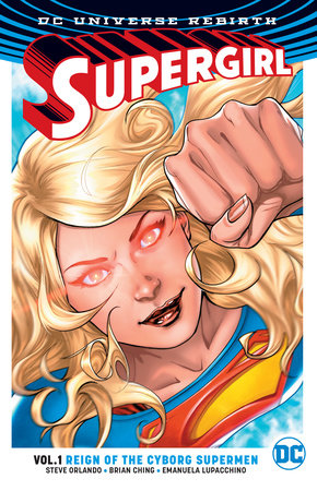Supergirl Vol. 1: Reign of the Cyborg Supermen (Rebirth) by Steve Orlando