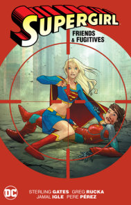 Supergirl: Friends & Fugitives