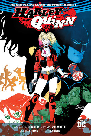 Harley Quinn: The Rebirth Deluxe Edition Book 1 by Jimmy Palmiotti and Amanda Conner