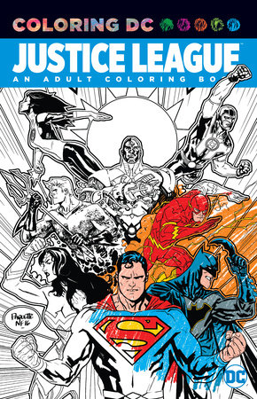 Justice League: An Adult Coloring Book by Various