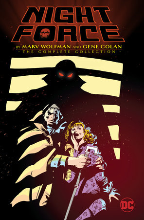 Night Force by Marv Wolfman and Gene Colan: The Complete Series by Marv Wolfman