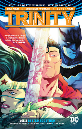 Trinity Vol. 1: Better Together (Rebirth) by Francis Manapul and Clay Mann