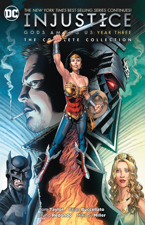 Injustice: Gods Among Us Year Three: The Complete Collection by Tom Taylor