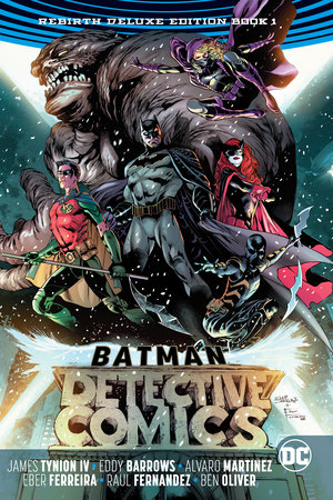 Batman: Detective Comics: The Rebirth Deluxe Edition Book 1 by James Tynion IV
