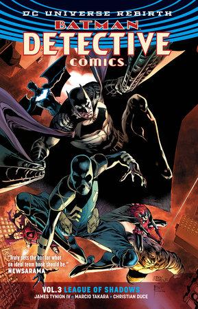 Batman: Detective Comics Vol. 3: League of Shadows (Rebirth) by James IV Tynion
