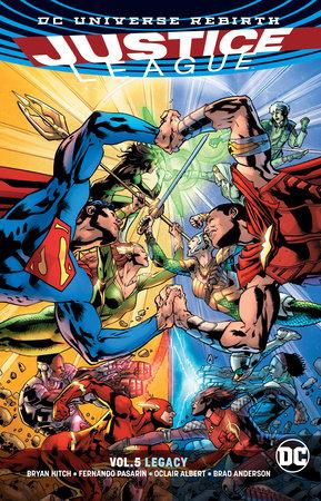 Justice League Vol. 5: Legacy (Rebirth) by Bryan Hitch