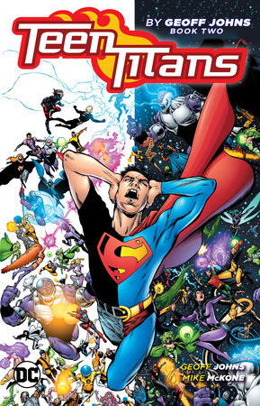Teen Titans by Geoff Johns Book Two by Geoff Johns