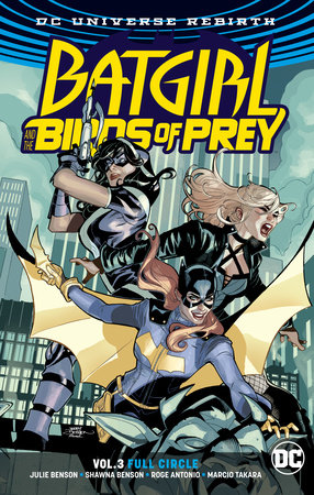 Batgirl and the Birds of Prey Vol. 3: Full Circle by Julie Benson and Shawna Benson