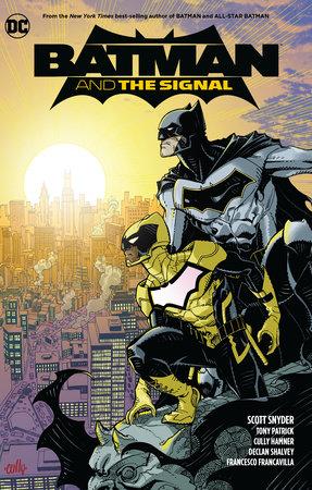 Batman & the Signal by Scott Snyder and Tony Patrick