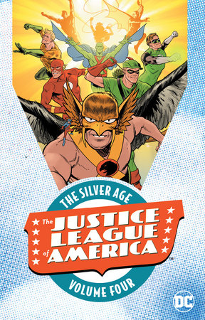 Justice League of America: The Silver Age Vol. 4 by Gardner Fox