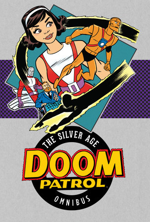 Doom Patrol: The Silver Age Vol. 1 by Various