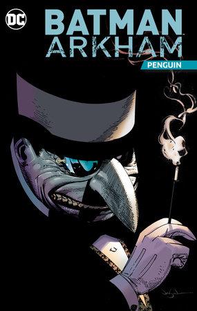 Batman Arkham: Penguin by Various