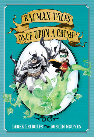 Batman Tales: Once Upon a Crime by Derek Fridolfs