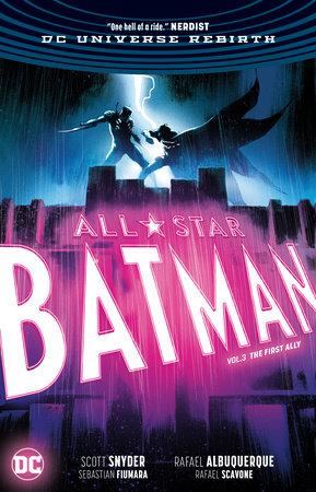 All-Star Batman Vol. 3: The First Ally by Scott Snyder