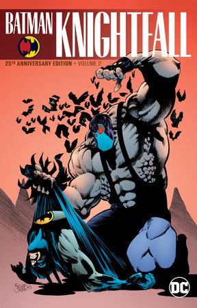 Batman: Knightfall Vol. 2 (25th Anniversary Edition) by Chuck Dixon