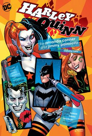 Harley Quinn by Amanda Conner & Jimmy Palmiotti Omnibus Vol. 2 by Jimmy Palmiotti and Amanda Conner