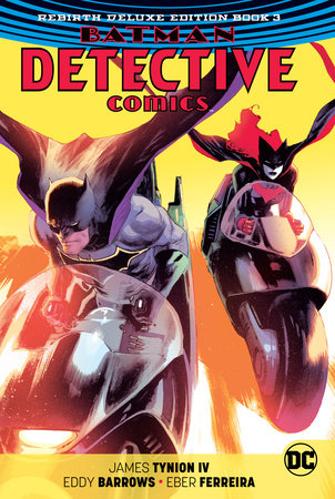 Batman: Detective Comics: The Rebirth Deluxe Edition Book 3 by James Tynion IV