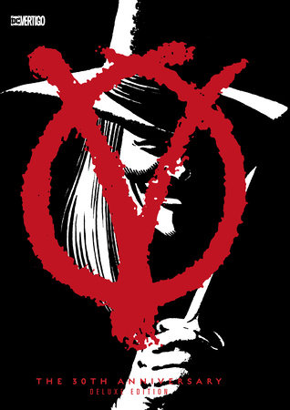 V for Vendetta 30th Anniversary Deluxe Edition by Alan Moore