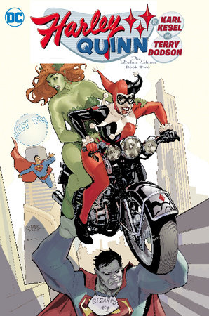 Harley Quinn by Karl Kesel & Terry Dodson: The Deluxe Edition Book Two by Karl Kesel