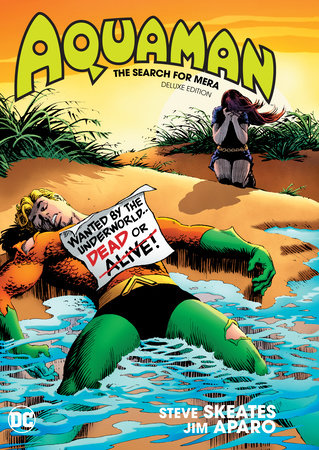 Aquaman: The Search for Mera Deluxe Edition by Steve Skeates
