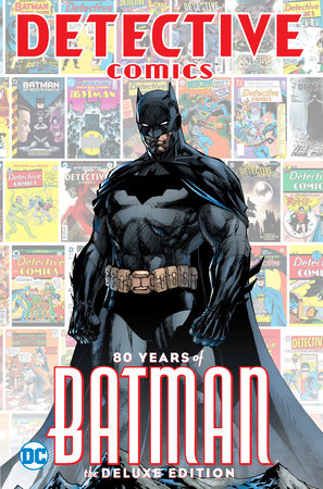 Detective Comics: 80 Years of Batman Deluxe Edition by Various