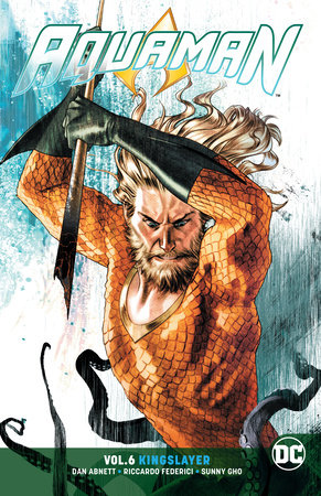 Aquaman Vol. 6: Kingslayer by Dan Abnett