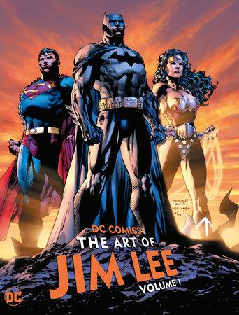 DC Comics: The Art of Jim Lee Vol. 1 by Jim Lee