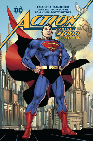 Action Comics #1000: The Deluxe Edition by Brian Michael Bendis, Geoff Johns, Scott Snyder and Tom King