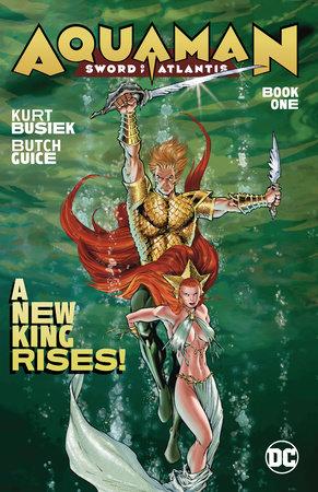 Aquaman: Sword of Atlantis Book One by Kurt Busiek