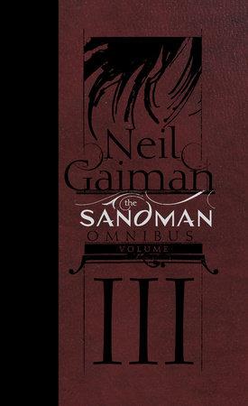 The Sandman Omnibus Vol. 3 by Neil Gaiman
