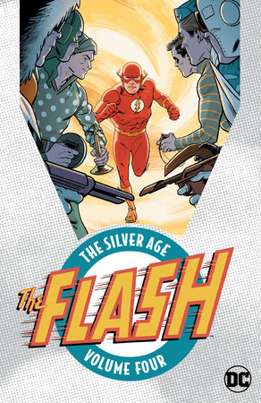 The Flash: The Silver Age Vol. 4 by Various
