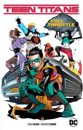 Teen Titans Vol. 1: Full Throttle by Adam Glass