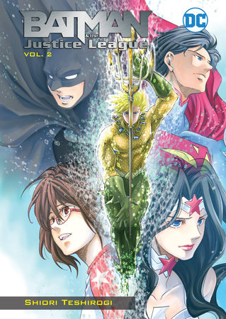 Batman and the Justice League Vol. 2 by Shiori Teshirogi