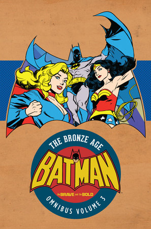 Batman: The Brave and the Bold - The Bronze Age Omnibus Vol. 3 by Mike W. Barr